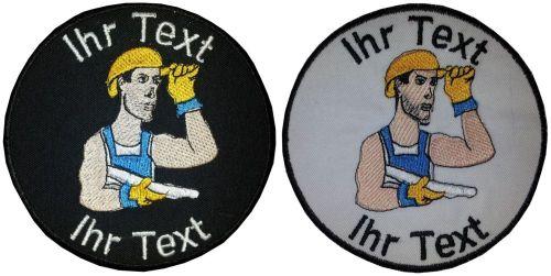 Bauarbeiter Aufnäher mit  Wunschtext Verein Patch 10cm (659) weiß